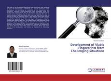 Bookcover of Development of Viable Fingerprints from Challenging Situations