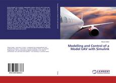 Bookcover of Modelling and Control of a Model UAV with Simulink