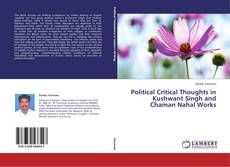 Bookcover of Political Critical Thoughts in Kushwant Singh and Chaman Nahal Works