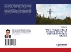 Copertina di Under-Frequency Load Shedding Scheme For Islanded Distribution Network