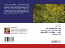 Copertina di Antimicrobial and antioxidant potency of Mangifera indica L. leaf
