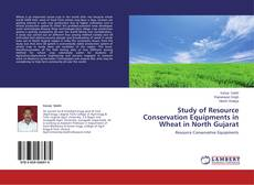 Bookcover of Study of Resource Conservation Equipments in Wheat in North Gujarat