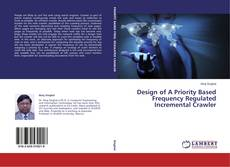 Copertina di Design of A Priority Based Frequency Regulated Incremental Crawler