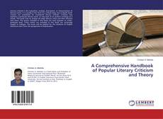Bookcover of A Comprehensive Handbook of Popular Literary Criticism and Theory