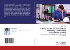 Bookcover of A New Model Of Production Planning In Business Production System