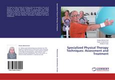 Bookcover of Specialized Physical Therapy Techniques: Assessment and Treatment