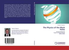 Bookcover of The Physics of the Black Holes