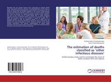 Copertina di The estimation of deaths classified as 'other infectious diseases'