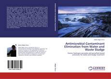 Buchcover von Antimicrobial Contaminant Elimination from Water and Waste Sludge