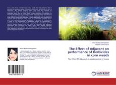 The Effect of Adjuvant on performance of Herbicides in corn weeds的封面