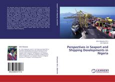 Bookcover of Perspectives in Seaport and Shipping Developments in Nigeria