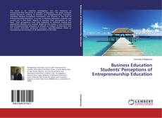Bookcover of Business Education Students' Perceptions of Entrepreneurship Education