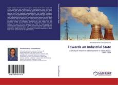 Bookcover of Towards an Industrial State