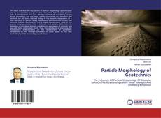 Bookcover of Particle Morphology of Geotechnics