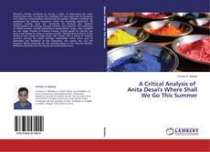 Copertina di A Critical Analysis of Anita Desai's Where Shall We Go This Summer