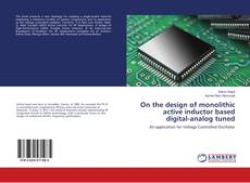 Copertina di On the design of monolithic active inductor based digital-analog tuned