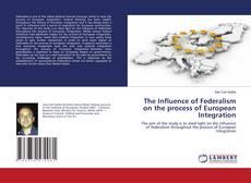 The Influence of Federalism on the process of European Integration kitap kapağı