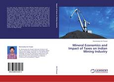 Borítókép a  Mineral Economics and Impact of Taxes on Indian Mining Industry - hoz