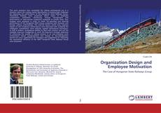 Bookcover of Organization Design and Employee Motivation