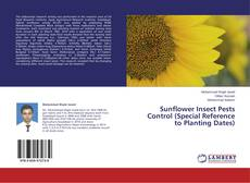 Bookcover of Sunflower Insect Pests Control (Special Reference to Planting Dates)