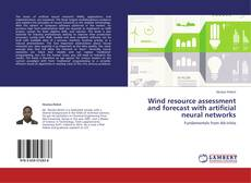 Couverture de Wind resource assessment and forecast with artificial neural networks