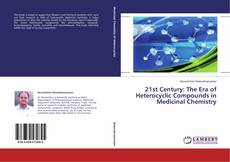 Buchcover von 21st Century: The Era of Heterocyclic Compounds in Medicinal Chemistry