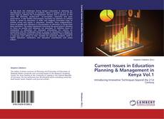 Couverture de Current Issues in Education Planning & Management in Kenya Vol.1