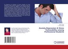 Capa do livro de Anxiety,Depression & Stress Vulnerability among Professional Students