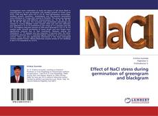Bookcover of Effect of NaCl stress during germination of greengram and blackgram