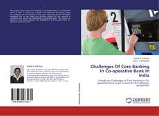 Couverture de Challenges Of Core Banking In Co-operative Bank In India