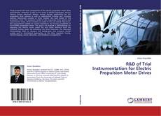 Bookcover of R&D of Trial Instrumentation for Electric Propulsion Motor Drives