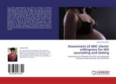 Buchcover von Assessment of ANC clients' willingness for HIV counseling and testing