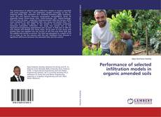 Bookcover of Performance of selected infiltration models in organic amended soils