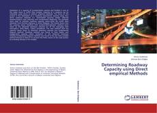 Bookcover of Determining Roadway Capacity using Direct empirical Methods