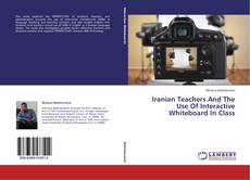 Обложка Iranian Teachers And The Use Of Interactive Whiteboard In Class
