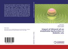Bookcover of Impact of Almond oil on endothelial dysfunction in diabetic rats