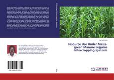 Bookcover of Resource Use Under Maize-green Manure Legume Intercropping Systems
