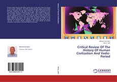 Buchcover von Critical Review Of The History Of Human Civilization And Vedic- Period
