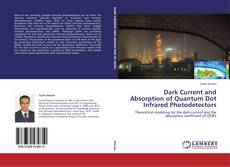 Bookcover of Dark Current and Absorption of Quantum Dot Infrared Photodetectors