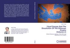 Bookcover of Lloyd George And The Dissolution Of The Ottoman Empire (Volume 2)
