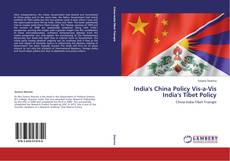 Bookcover of India's China Policy Vis-a-Vis India's Tibet Policy