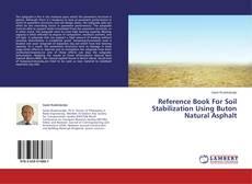 Couverture de Reference Book For Soil Stabilization Using Buton Natural Asphalt