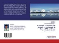 Borítókép a  A Review on Wheel Rim Modeling and Analysis Using CAD and CAE - hoz