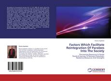Buchcover von Factors Which Facilitate Reintegration Of Parolees Into The Society
