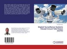 Bookcover of Digital Surveillance Systems Closed Circuit Tele-Vision (CCTV)
