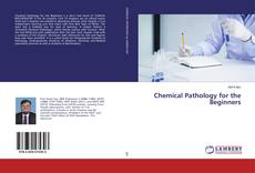 Bookcover of Chemical Pathology for the Beginners