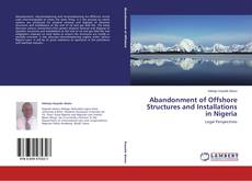 Abandonment of Offshore Structures and Installations in Nigeria的封面