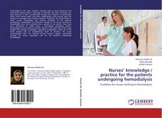 Bookcover of Nurses' knowledge / practice for the patients undergoing hemodialysis