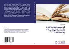 Bookcover of Inferring Answer and Answerer Expertise in Question Answer Community