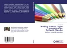 Bookcover of Teaching Business English Collocations Using Authentic Materials